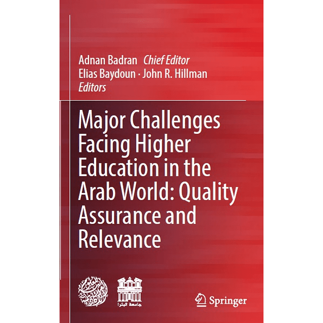 Major Challenges Facing Higher Education in the Arab World: Quality Assurance and Relevance