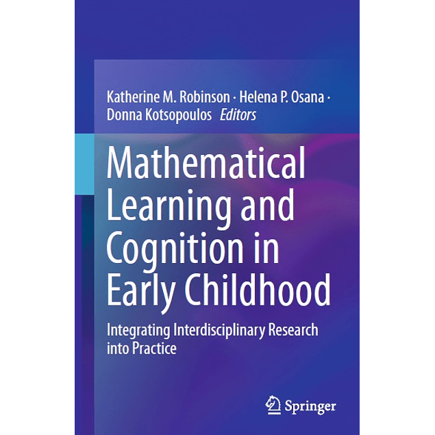 Mathematical Learning and Cognition in Early Childhood: Integrating Interdisciplinary Research into Practice