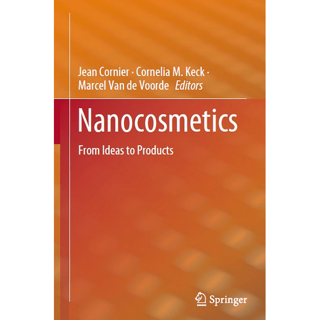 Nanocosmetics: From Ideas to Products