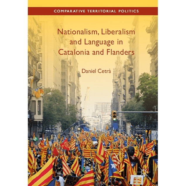 Nationalism, Liberalism and Language in Catalonia and Flanders