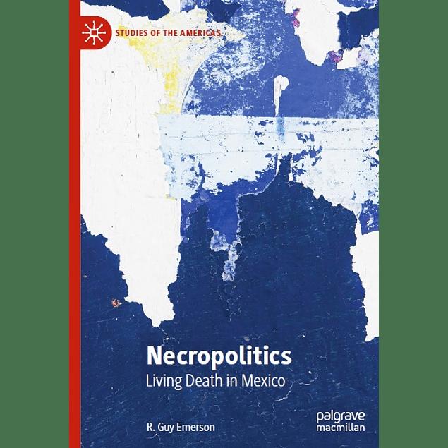 Necropolitics: Living Death in Mexico