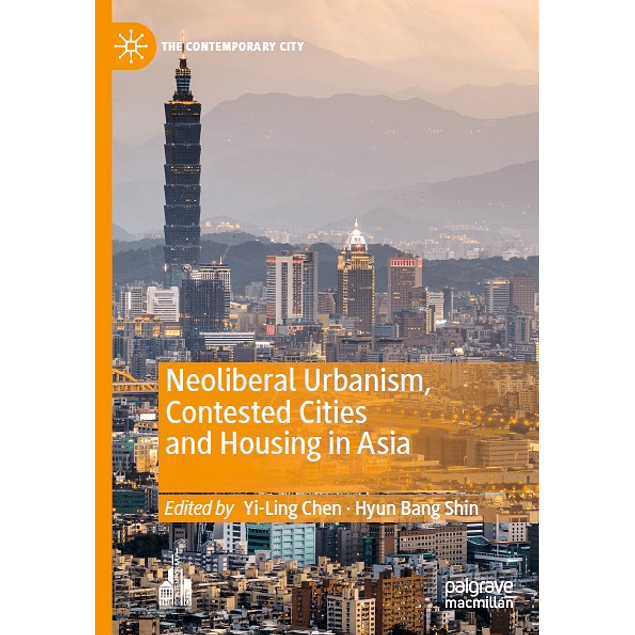 Neoliberal Urbanism, Contested Cities and Housing in Asia