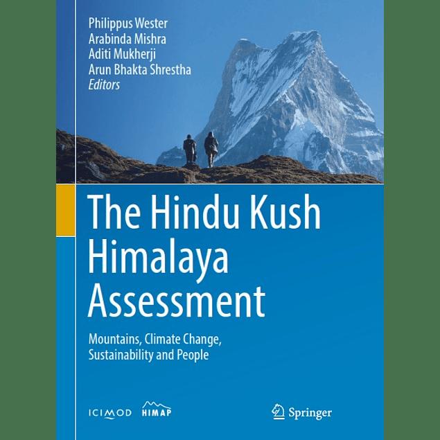 The Hindu Kush Himalaya Assessment: Mountains, Climate Change, Sustainability and People