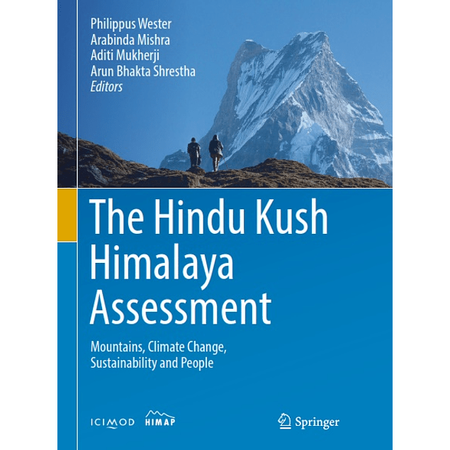 The Hindu Kush Himalaya Assessment: Mountains, Climate C...