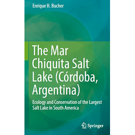 The Mar Chiquita Salt Lake (Córdoba, Argentina): Ecology and Conservation of the Largest Salt Lake in South America