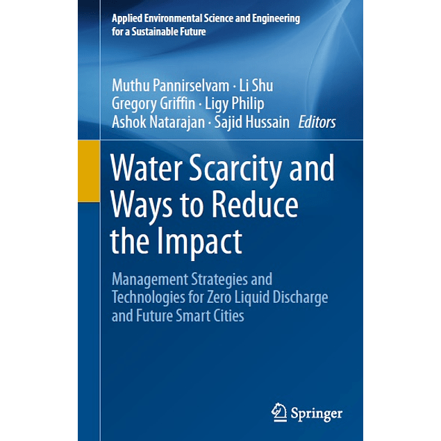 Water Scarcity and Ways to Reduce the Impact: Management Strategies and Technologies for Zero Liquid Discharge and Future Smart Cities