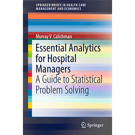 Essential Analytics for Hospital Managers: A Guide to Statistical Problem Solving
