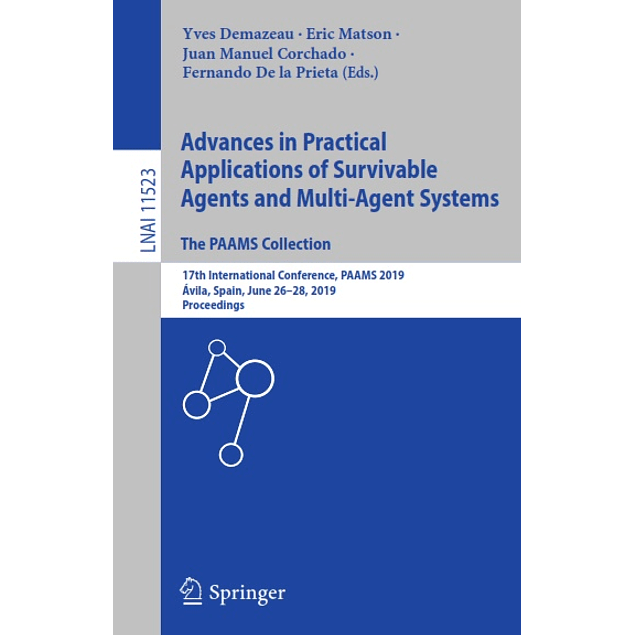 Advances in Practical Applications of Survivable Agents and Multi-Agent Systems