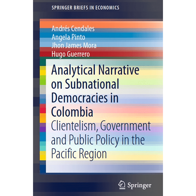 Analytical Narrative on Subnational Democracies in Colombia