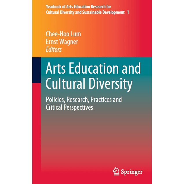 Arts Education and Cultural Diversity: Policies, Research, Practices and Critical Perspectives