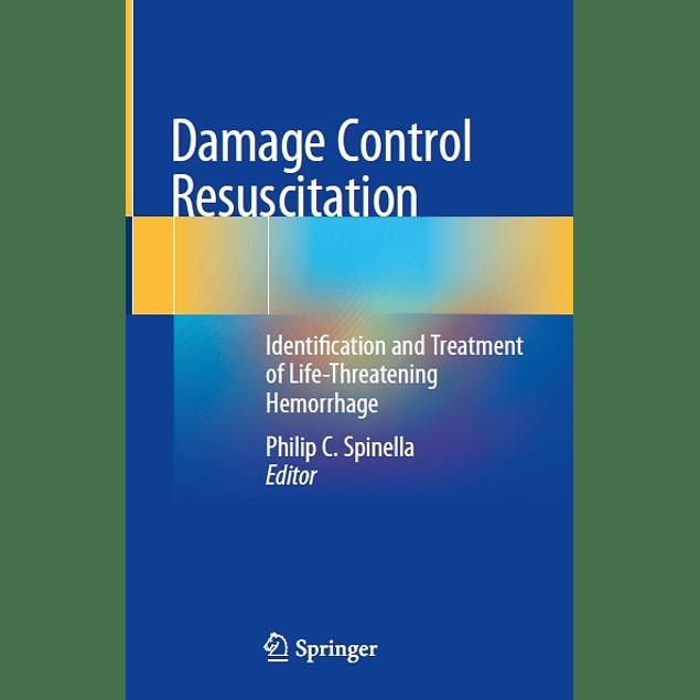Damage Control Resuscitation: Identification and Treatment of Life-Threatening Hemorrhage