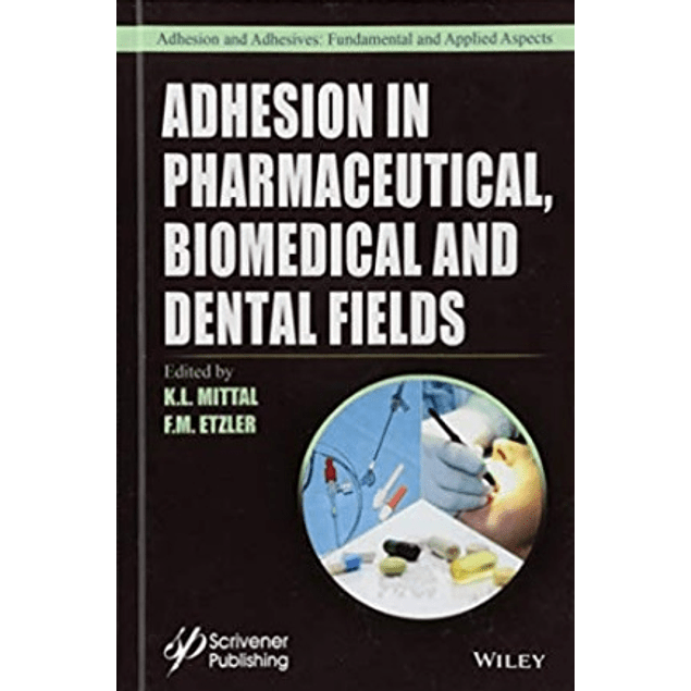 Adhesion in Pharmaceutical, Biomedical and Dental Fields
