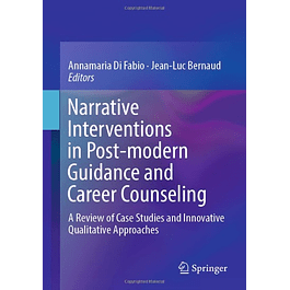 Narrative Interventions in Post-modern Guidance and Career Counseling: A Review of Case Studies and Innovative Qualitative Approaches