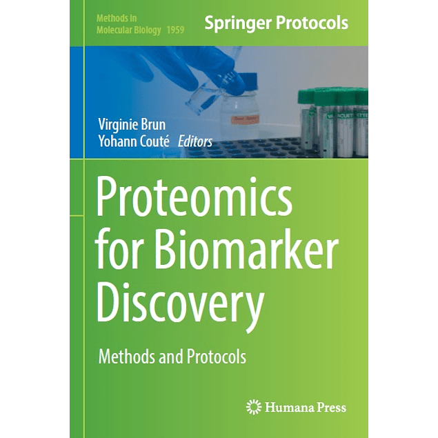Proteomics for Biomarker Discovery: Methods and Protocols