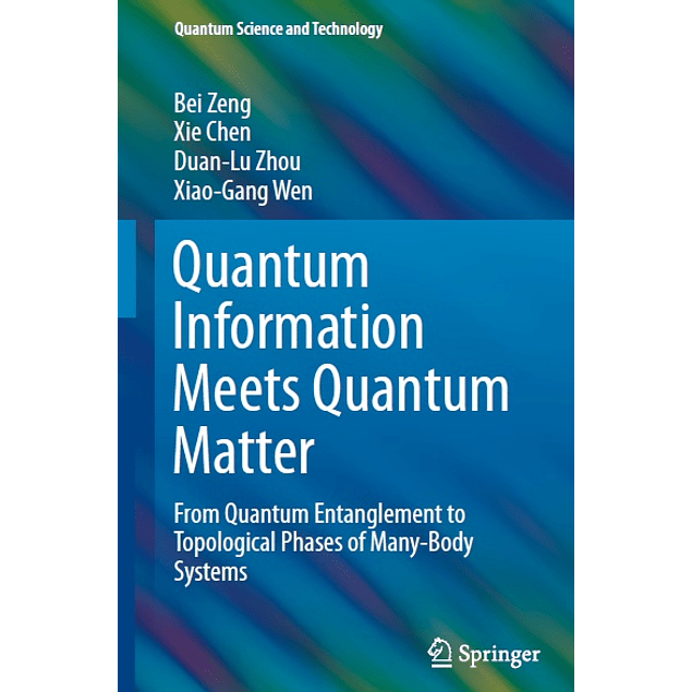 Quantum Information Meets Quantum Matter: From Quantum Entanglement to Topological Phases of Many-Body Systems