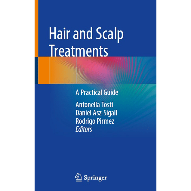 Hair and Scalp Treatments: A Practical Guide