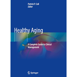 Healthy Aging: A Complete Guide to Clinical Management