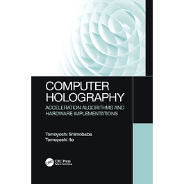 Computer Holography: Acceleration Algorithms and Hardware Implementations