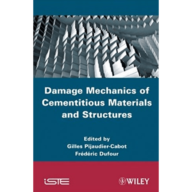 Damage Mechanics of Cementitious Materials and Structures