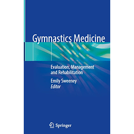 Gymnastics Medicine: Evaluation, Management and Rehabilitation