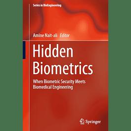 Hidden Biometrics: When Biometric Security Meets Biomedical Engineering