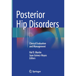 Posterior Hip Disorders: Clinical Evaluation and Management