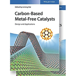 Carbon-Based Metal-Free Catalysts, 2 Volumes: Design and Applications