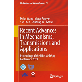 Recent Advances in Mechanisms, Transmissions and Applications: Proceedings of the Fifth MeTrApp Conference 2019