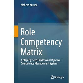 Role Competency Matrix: A Step-By-Step Guide to an Objective Competency Management System