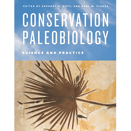 Conservation Paleobiology: Science and Practice