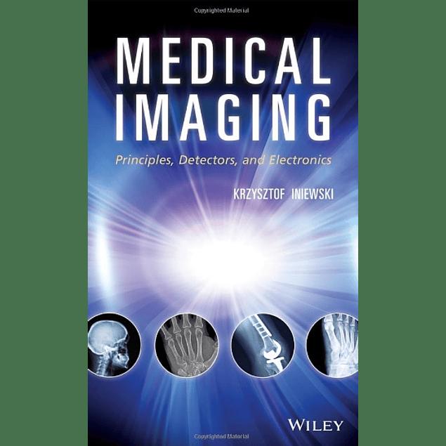 Medical Imaging: Principles, Detectors, and Electronics