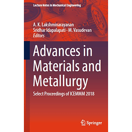 Advances in Materials and Metallurgy: Select Proceedings of ICEMMM 2018