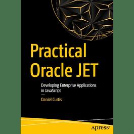 Practical Oracle JET: Developing Enterprise Applications in JavaScript