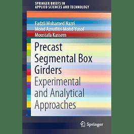 Precast Segmental Box Girders: Experimental and Analytical Approaches