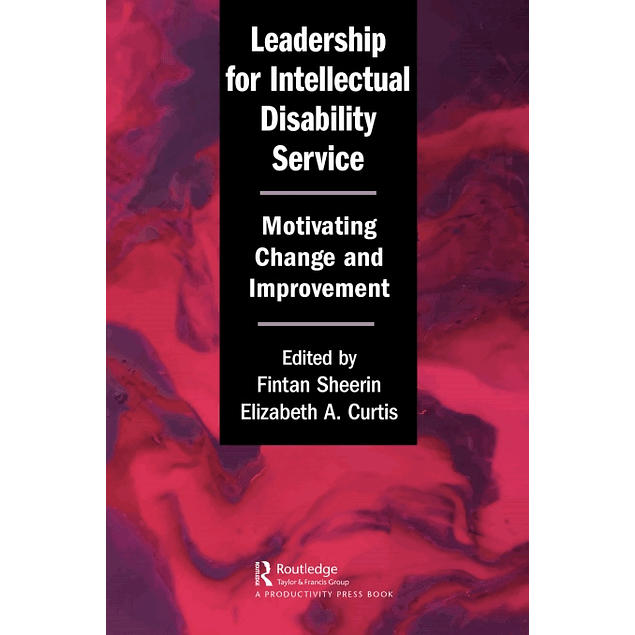 Leadership for Intellectual Disability Service: Motivating Change and Improvement