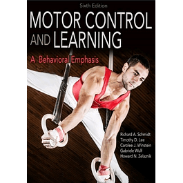 Motor Control and Learning: A Behavioral Emphasis