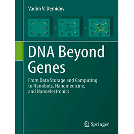 DNA Beyond Genes: From Data Storage and Computing to Nanobots, Nanomedicine, and Nanoelectronics