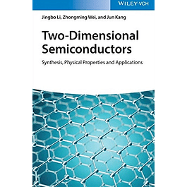 Two-Dimensional Semiconductors: Synthesis, Physical Properties and Applications