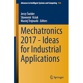 Mechatronics 2017 - Ideas for Industrial Applications