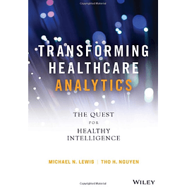 Transforming Healthcare Analytics: The Quest for Healthy Intelligence