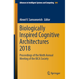 Biologically Inspired Cognitive Architectures 2018: Proceedings of the Ninth Annual Meeting of the BICA Society