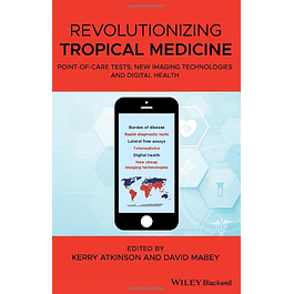 Revolutionizing Tropical Medicine: Point-of-Care Tests, New Imaging Technologies and Digital Health