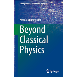 Beyond Classical Physics