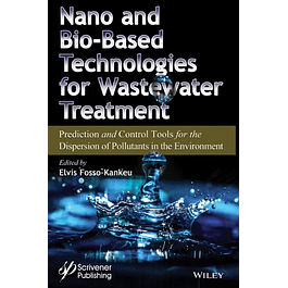 Nano and Bio-Based Technologies for Wastewater Treatment: Prediction and Control Tools for the Dispersion of Pollutants in the Environment