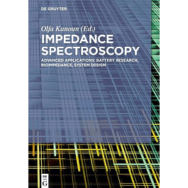 Impedance Spectroscopy: Advanced Applications: Battery Research, Bioimpedance, System Design