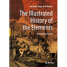 The Illustrated History of the Elements: Earth, Water, Air, Fire