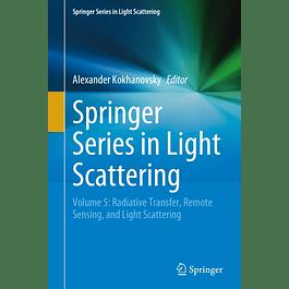 Springer Series in Light Scattering: Volume 5: Radiative Transfer, Remote Sensing, and Light Scattering