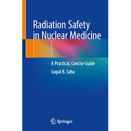 Radiation Safety in Nuclear Medicine: A Practical, Concise Guide