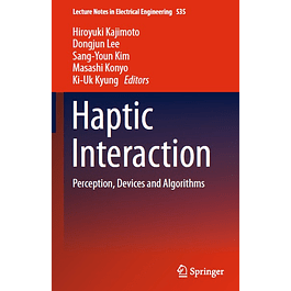 Haptic Interaction: Perception, Devices and Algorithms