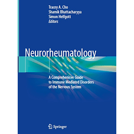 Neurorheumatology: A Comprehenisve Guide to Immune Mediated Disorders of the Nervous System
